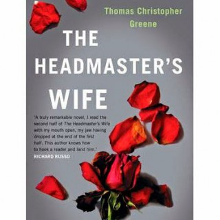 The Headmaster's Wife – Thomas Christopher Greene (book review)