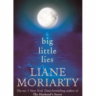 Big Little Lies by Liane Moriarty – a book review