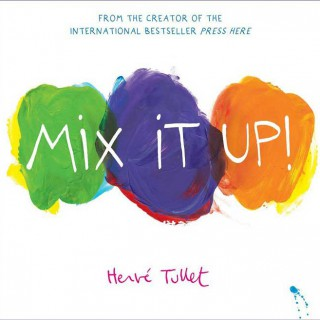 Mix it Up! – Herve Tullet (book review)