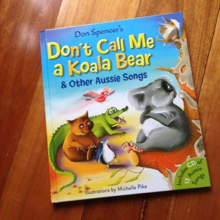 Don't Call Me a Koala Bear – Don Spencer and Michelle Pike (book and CD review)