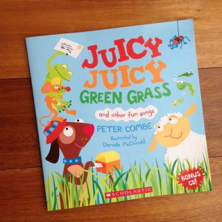 Juicy Juicy Green Grass – Peter Combe and Danielle McDonald (book and CD review)