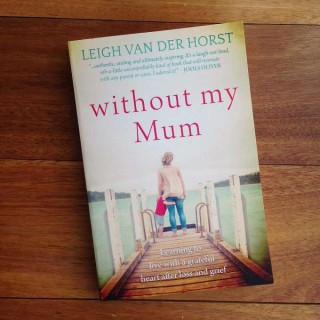 Without My Mum – Leigh Van Der Horst (book review)