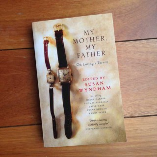 My Mother, My Father – edited by Susan Wyndham (book review)