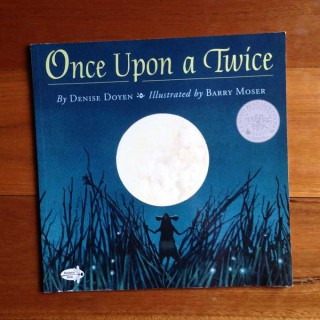 Once Upon a Twice – Denise Doyen and Barry Moser (book review)