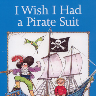 I Wish I Had a Pirate Suit – Pamela Allen (book review)
