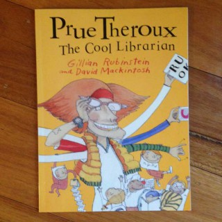 Prue Theroux: the cool librarian – Gillian Rubinstein and David Mackintosh (book review)