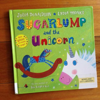 Sugarlump and the Unicorn – Julia Donaldson and Lydia Monks (book review)