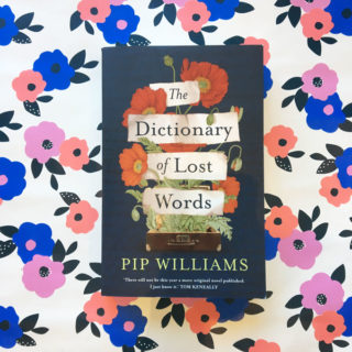 Book review: The Dictionary of Lost Words – Pip Williams